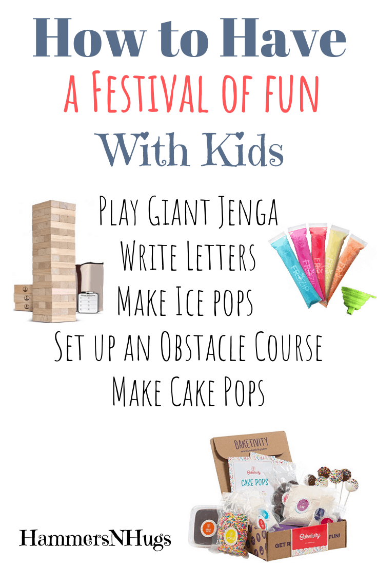how to have a festival of fun with kids
